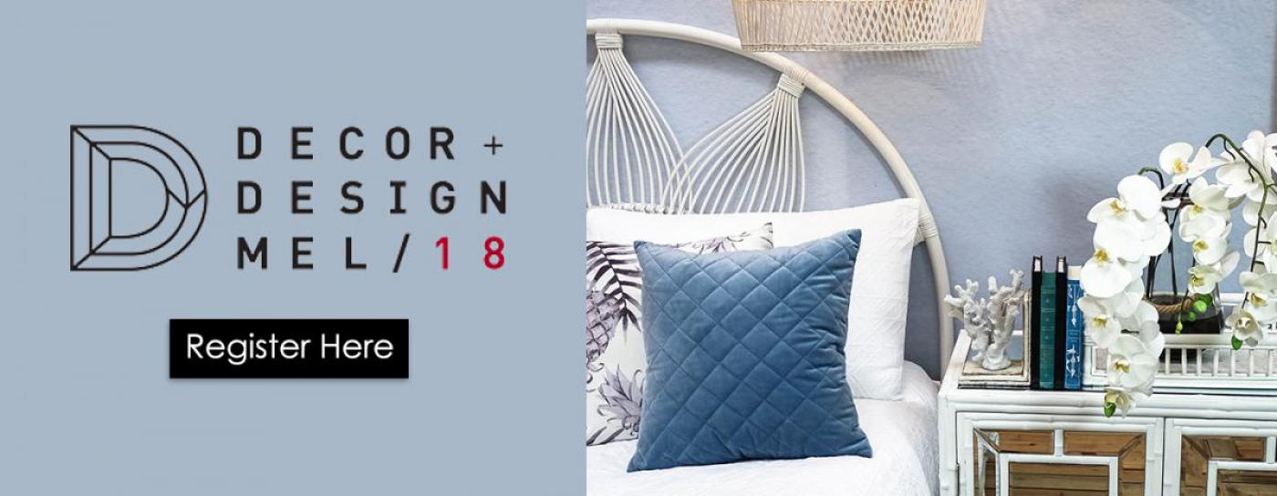 Register here for the Melbourne Decor and Design Show 2018